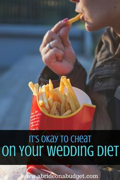 It's okay to cheat on your wedding diet. Get all the reasons why at www.abrideonabudget.com.