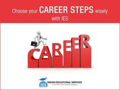 Choose your #career steps #wisely with #Indian Educational Services