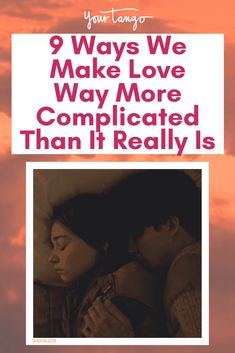 We always hear that relationships are hard, but they don't have to be. From overthinking things to assuming too much, here are the ways we make love complicated.