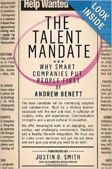 The Talent Mandate: Why Smart Companies Put People First: Andrew Benett, Ann O'Reilly, W. Barksdale Maynard, Justin B. Smith