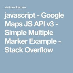 javascript - Google Maps JS API v3 - Simple Multiple Marker Example - Stack Overflow