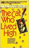 The Cat Who Lived High (The Cat Who... Series #11) Lillian Jackson Braun....she died June 4, 2011