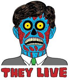 Alien bastards! Wheres roddy when you need him? They Live! Johnny ryan