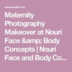 Maternity Photography Makeover at Nouri Face & Body Concepts | Nouri Face and Body Concepts