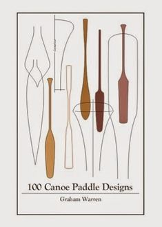 """Just realized that the """"Great Lakes Maple Paddle"""" featured in this earlier post is also discussed in Graham Warren's book 100 Canoe Paddl..."""