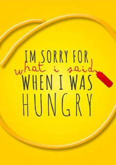 """""""I'm Sorry For What I Said When I Was HUNGRY""""  Print Poster 12"""" x 8"""" NEW Motivational Inspirational Quote FUN Home Wall Decor Wisdom"""