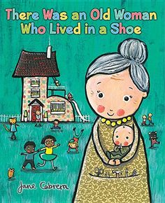 There Was an Old Woman Who Lived in a Shoe by Jane Cabrera. This variation of the nursery rhyme features a chaotic household of children and pets who live in a shoe, and who know how to repair broken furniture, remake work clothing, and reuse and recycle. Find under E CAB.