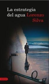 'La estrategia del agua', Lorenzo Silva. Justicia humana frente a justicia de los jueces en casos de asesinato o de custodia de menores