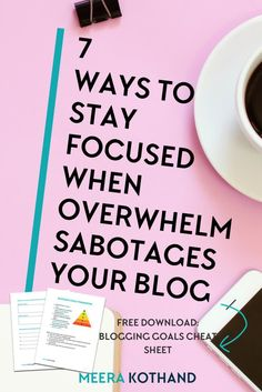 Are you setting blog and business goals for the new year? Wondering how to get focused and need tips on how to crush your goals in the next quarter or year? In this post I talk about 7 ways you can stay focused and move forward when overwhelm sabotages your blog. Download the free printable to get started! via @meerakothand