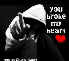 Broken Heart3 You Broke My Heart Breaks Is