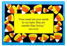 How sweet is God's word!!!  A neat way to teach children during the Fall with candy corn!!!