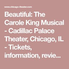 Beautiful: The Carole King Musical - Cadillac Palace Theater, Chicago, IL - Tickets, information, reviews