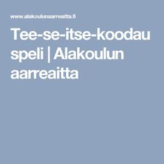 Tee-se-itse-koodauspeli | Alakoulun aarreaitta Language, Coding, Technology, Education, School, Ipad, Maths, Computers, Tech