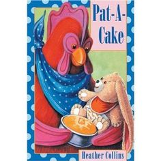 Pat-a-Cake, illustrated by Heather Collins