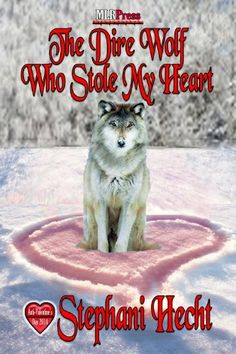 2014 The Dire Wolf who stole my Heart by Stephani Hecht