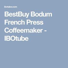BestBuy Bodum French Press Coffeemaker - IBOtube