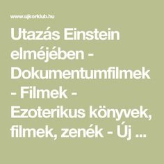 Utazás Einstein elméjében - Dokumentumfilmek - Filmek - Ezoterikus könyvek, filmek, zenék - Új Kor Klub - A lélek szigete Einstein, Korn