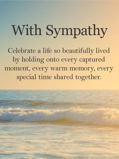 Send Free Celebrate Beautiful Life - Sympathy Card to Loved Ones on Birthday & Greeting Cards by Davia. Sympathy Wishes, Sympathy Verses, Sympathy Card Messages, Greeting Card Sentiments, Words Of Sympathy, Thinking Of You Quotes Sympathy, Sympathy Quotes For Loss, Sympathy Notes, Greeting Cards