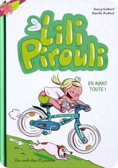 Lili Pirouli, en avant toute ! Texte de Nancy Guilbert Illustrations de Armelle Modéré Publié en 2015 par les éditions Des ronds dans l'O jeunesse