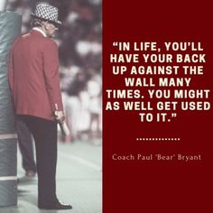 """The legacy of legendary college football coach Paul """"Bear"""" Bryant endures long after his death on January 26, 1983. Here are a few sharable quotes on winning, life, leadership, Alabama, mamas and more."""