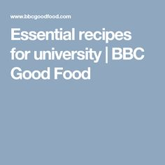 Essential recipes for university | BBC Good Food