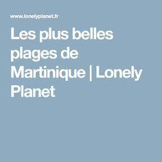 Les plus belles plages de Martinique | Lonely Planet