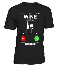 "# Wine is calling I must go T-shirt .  Special Offer, not available in shops      Comes in a variety of styles and colours      Buy yours now before it is too late!      Secured payment via Visa / Mastercard / Amex / PayPal      How to place an order            Choose the model from the drop-down menu      Click on ""Buy it now""      Choose the size and the quantity      Add your delivery address and bank details      And that's it!      Tags: Wine is calling shirt which is specially designed…"