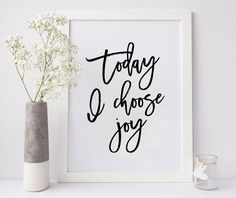 Today I choose joy. PRINTABLE ART. Instant Download. Typography Digital Art. Print in 3 different colors. Black and White.