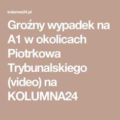 Groźny wypadek na A1 w okolicach Piotrkowa Trybunalskiego (video) na KOLUMNA24