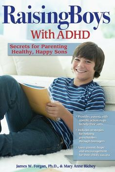 Raising Boys With ADHD: Secrets for Parenting Healthy, Happy Sons by Mary Anne Richey, http://www.amazon.com/dp/B007JNU5IS/ref=cm_sw_r_pi_dp_jvVZsb1N9GKED