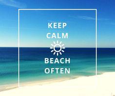 KEEP CALM   BEACH OFTEN. #sandestin #SouthWalton #LoveFL