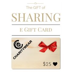 The GIFT of SHARING, e-gift card are now available, sharing is caring show your love and passion for charity! mycharitywear.com/
