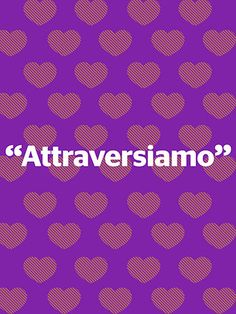 "Learning Italian - 10 Phrases That Secretly Mean ""I Love You""Elizabeth Gilbert uses this word, which means ""Let's cross over"" in Italian, at the end of Eat, Pray, Love to describe her decision to finally commit"