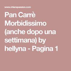 Pan Carrè Morbidissimo (anche dopo una settimana) by hellyna - Pagina 1