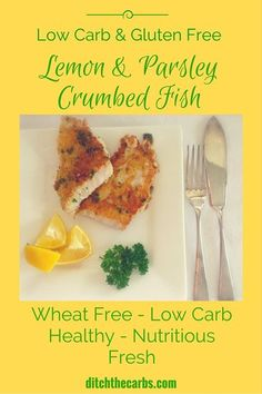 Low-carb and gluten-free lemon and parsley crumbed fish. SO fresh, healthy, nutritious and incredibly tasty. Such a simple recipe. #lowcarb#glutenfree #sugarfree | ditchthecarbs.com Fish Recipe Low Carb, Low Carb Recipes, Healthy Recipes, Delicious Recipes, Ketogenic Diet Meal Plan, Ketogenic Recipes, Keto Meal, Fish Recipes, Seafood Recipes