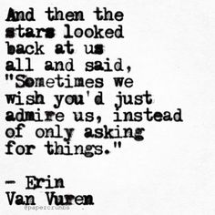 Erin Van Vuren - Appreciation on another level…. True Quotes, Great Quotes, Quotes To Live By, Funny Quotes, Inspirational Quotes, Qoutes, Quirky Quotes, Daily Quotes, Poetry Quotes