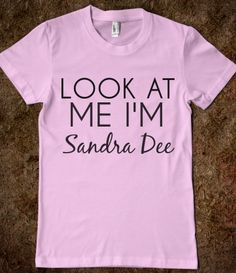 look at me i'm sandra dee
