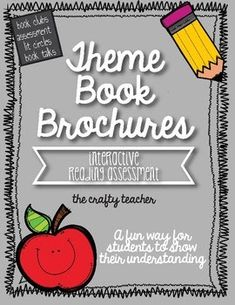 Theme book brochures! Book clubs, assessment, lit circles, book talks.
