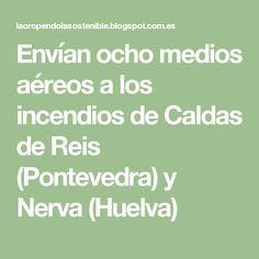 Envían ocho medios aéreos a los incendios de Caldas de Reis (Pontevedra) y Nerva (Huelva)