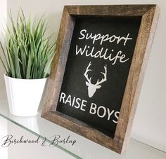 Support Wildlife Raise Boys Rustic Farmhouse-Style Wood Sign Custom Wood Signs, Rustic Signs, Wooden Signs, Rustic Decor, Rustic Farmhouse, Farmhouse Style, Farmhouse Signs, Raising Boys, Etsy Crafts