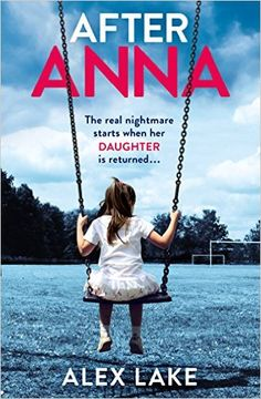 After Anna - Kindle edition by Alex Lake. Mystery, Thriller & Suspense Kindle eBooks @ AmazonSmile.