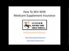 How to win with Medicare supplemental insurance also know as Medigap. Presented by Centaur Medicare Solutions http://medicare-supplement.biz