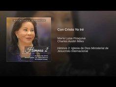Con Cristo Yo Iré - YouTube