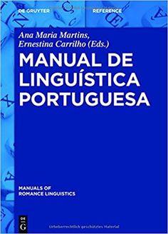 Manual de linguística portuguesa / editado por Ana Maria Martins e Ernestina Carrilho Publicación Berlin : De Gruyter Mouton, [2016]