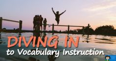 Diving in to Vocabulary Instruction - This post contains great ideas to help guide vocabulary instruction in your 2nd, 3rd, 4th, 5th, or 6th grade classroom. Click through for great ideas, activities, and games!