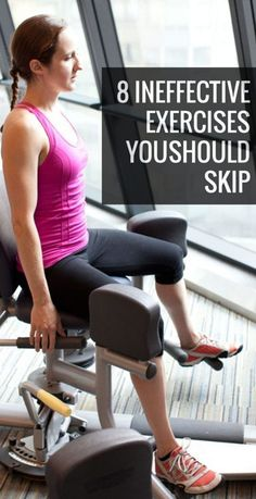 8 ineffective exercises that you should avoid at the gym.--Find more stuff: www.victoriasbodyshoppe.com