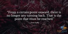 Quote — Franz Kafka   #HotSpotSocMed #quote