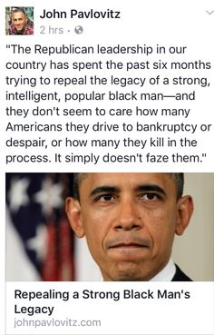The Pure Hatred that some Republicans and All of Trumps Supporters feel for this Wonderful Man is beyond comprehension for most Decent People. It's a Ugly Disease that has consumed them and voided any reasonable, intelligent or patriotic decision making. In their tiny Racist minds he's a Monster when in Fact THEY ARE THE TRUE MONSTERS.
