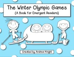 This book for emergent readers introduces children to some of the events in the upcoming Winter Olympics (coming in February, from Russia). Kindergarten Rocks, Kindergarten Activities, Science Activities, Holiday Activities, Educational Activities, Winter Olympic Games, Winter Olympics, Kids Olympics, First Grade Science