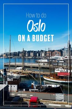 How to do Oslo on a Budget | Oslo Norway | travel tips | travel blog